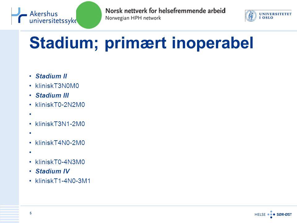 Stadium; primært inoperabel