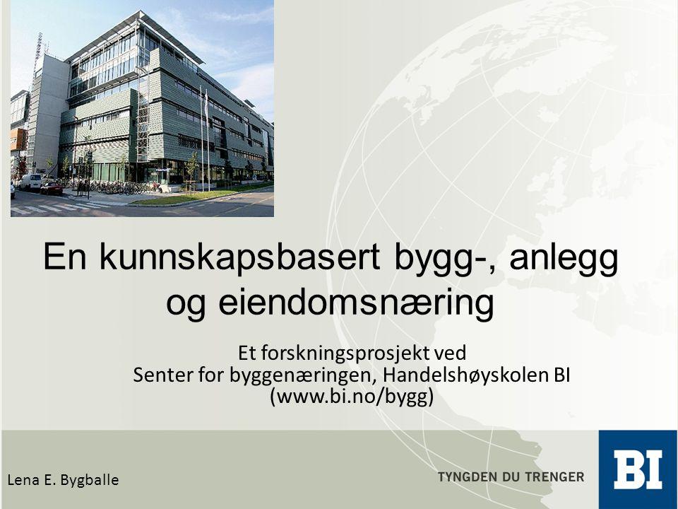 En kunnskapsbasert bygg-, anlegg og eiendomsnæring