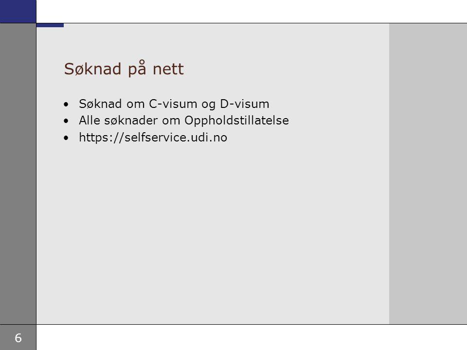 Søknad på nett Søknad om C-visum og D-visum