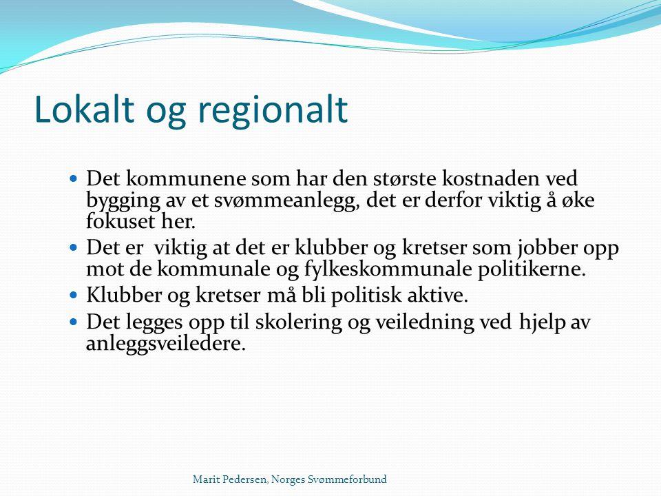 Lokalt og regionalt Det kommunene som har den største kostnaden ved bygging av et svømmeanlegg, det er derfor viktig å øke fokuset her.