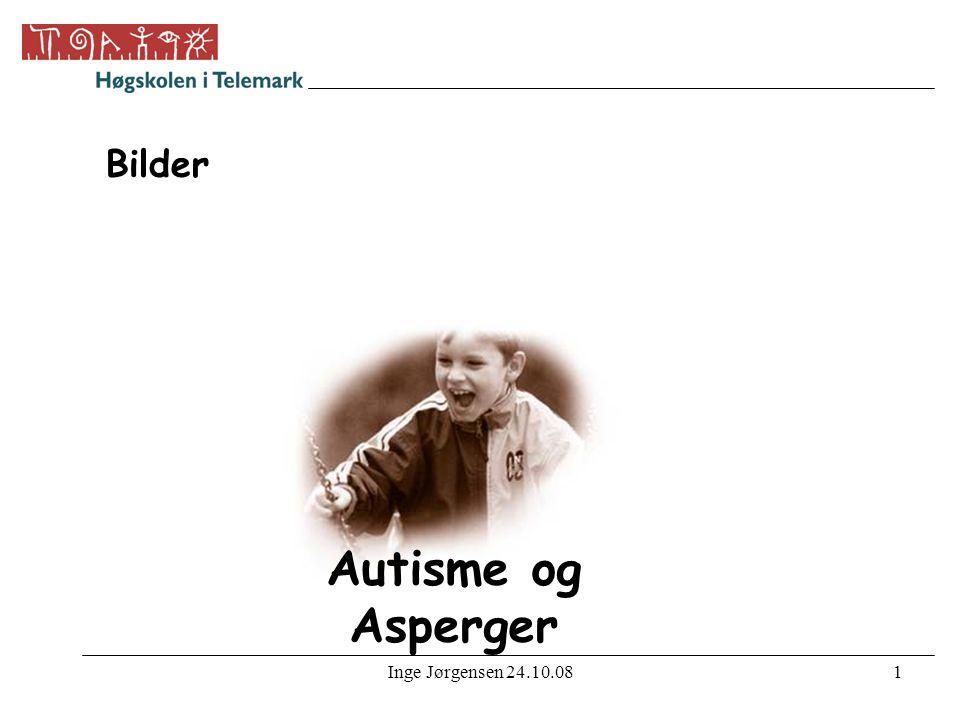 Bilder Autisme og Asperger Inge Jørgensen 24.10.08