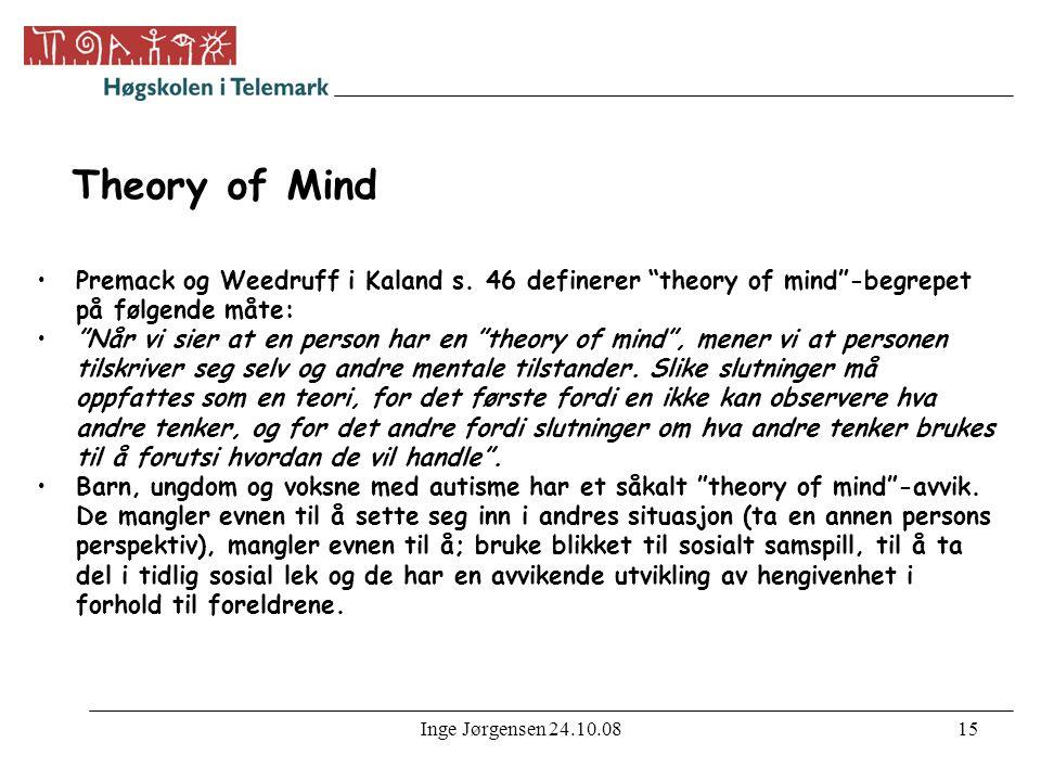 Theory of Mind Premack og Weedruff i Kaland s. 46 definerer theory of mind -begrepet på følgende måte:
