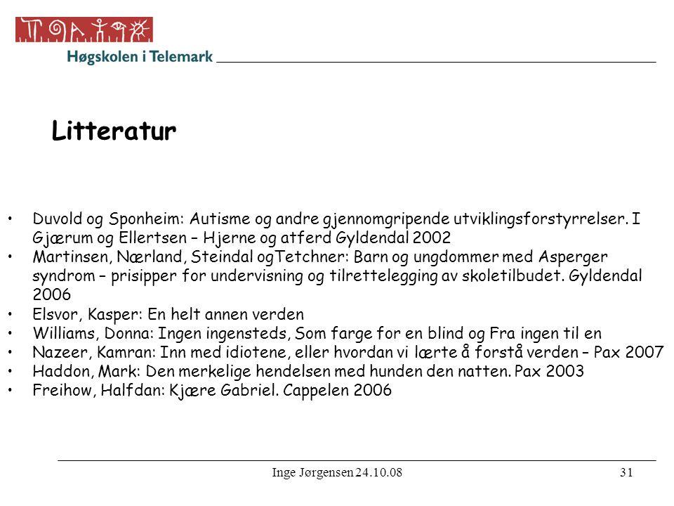 Litteratur Duvold og Sponheim: Autisme og andre gjennomgripende utviklingsforstyrrelser. I Gjærum og Ellertsen – Hjerne og atferd Gyldendal 2002.