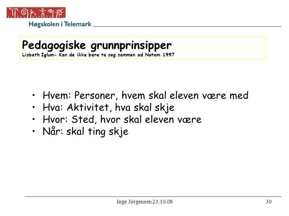 Pedagogiske grunnprinsipper Lisbeth Iglum- Kan de ikke bare ta seg sammen ad Notam 1997