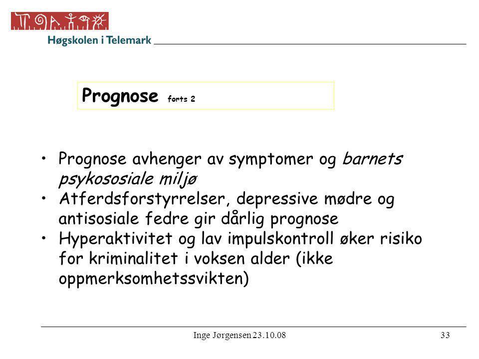 Prognose forts 2 Prognose avhenger av symptomer og barnets psykososiale miljø.