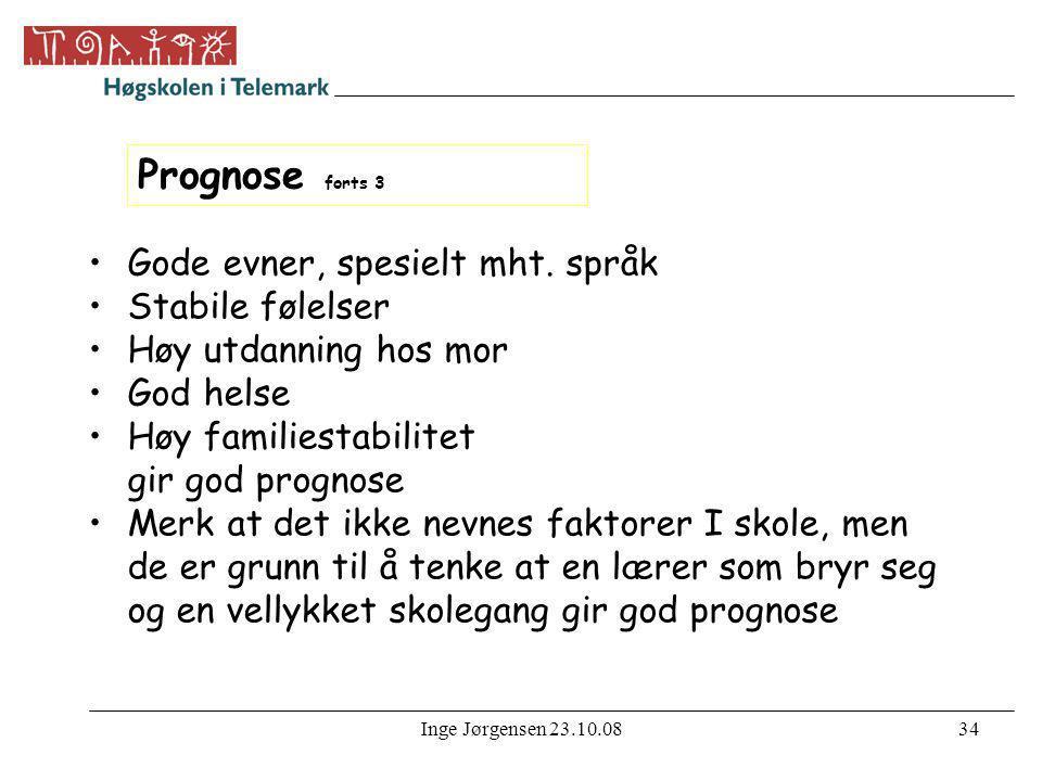Prognose forts 3 Gode evner, spesielt mht. språk Stabile følelser