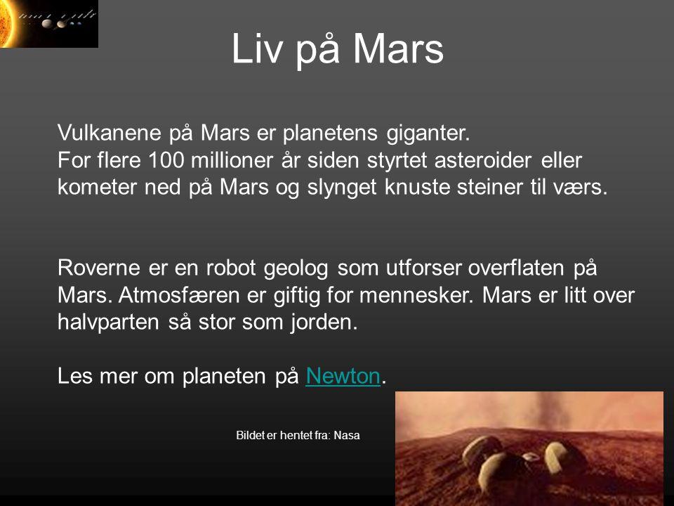Liv på Mars Vulkanene på Mars er planetens giganter.