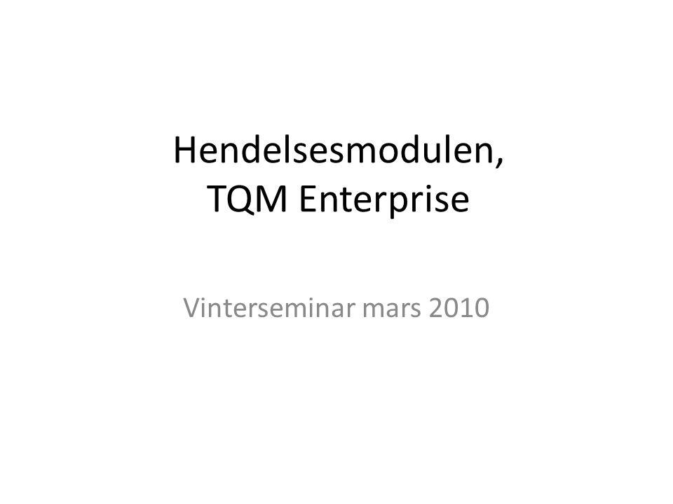 Hendelsesmodulen, TQM Enterprise