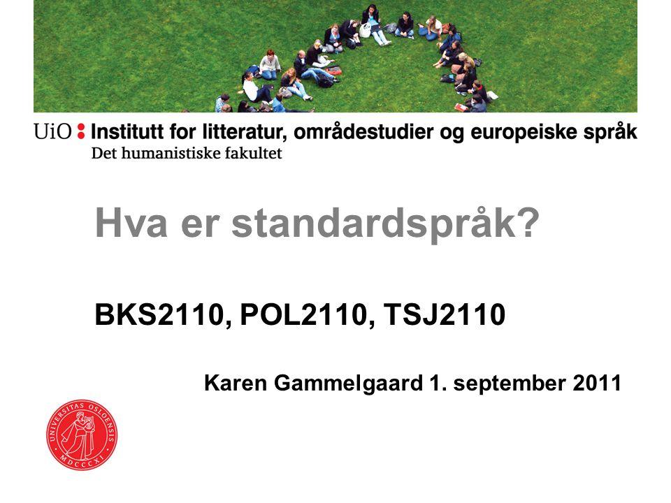 BKS2110, POL2110, TSJ2110 Karen Gammelgaard 1. september 2011