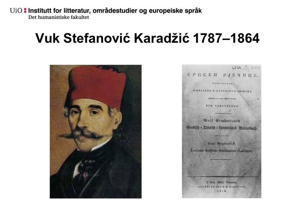 Vuk Stefanović Karadžić 1787–1864