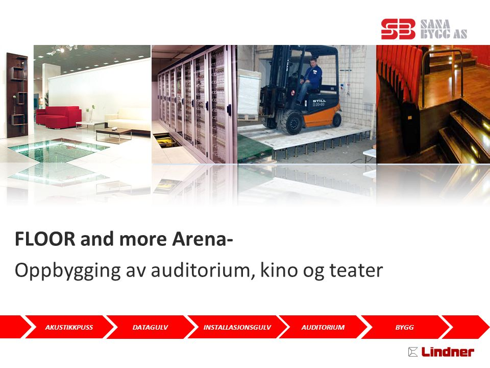 FLOOR and more Arena- Oppbygging av auditorium, kino og teater