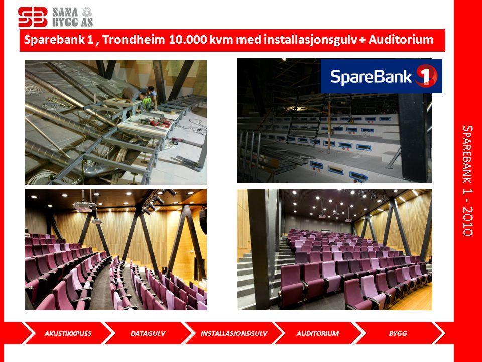 Sparebank 1 - 2010 Sparebank 1 , Trondheim 10.000 kvm med installasjonsgulv + Auditorium