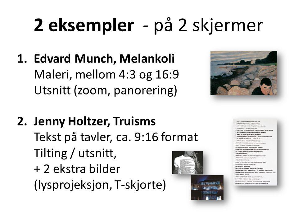 2 eksempler - på 2 skjermer