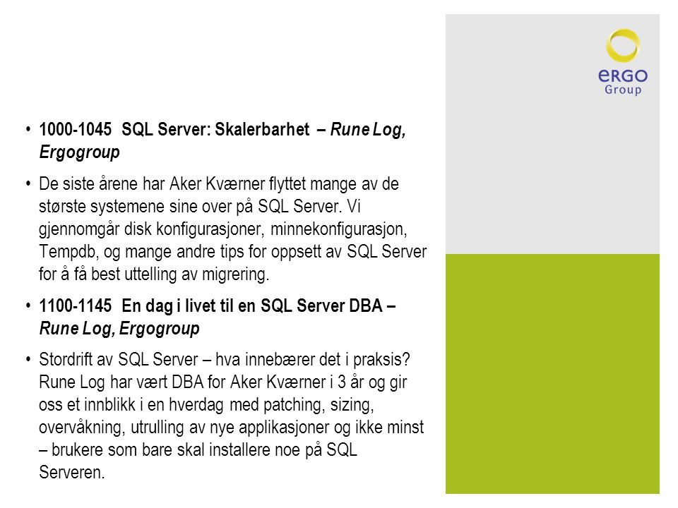 1000-1045 SQL Server: Skalerbarhet – Rune Log, Ergogroup