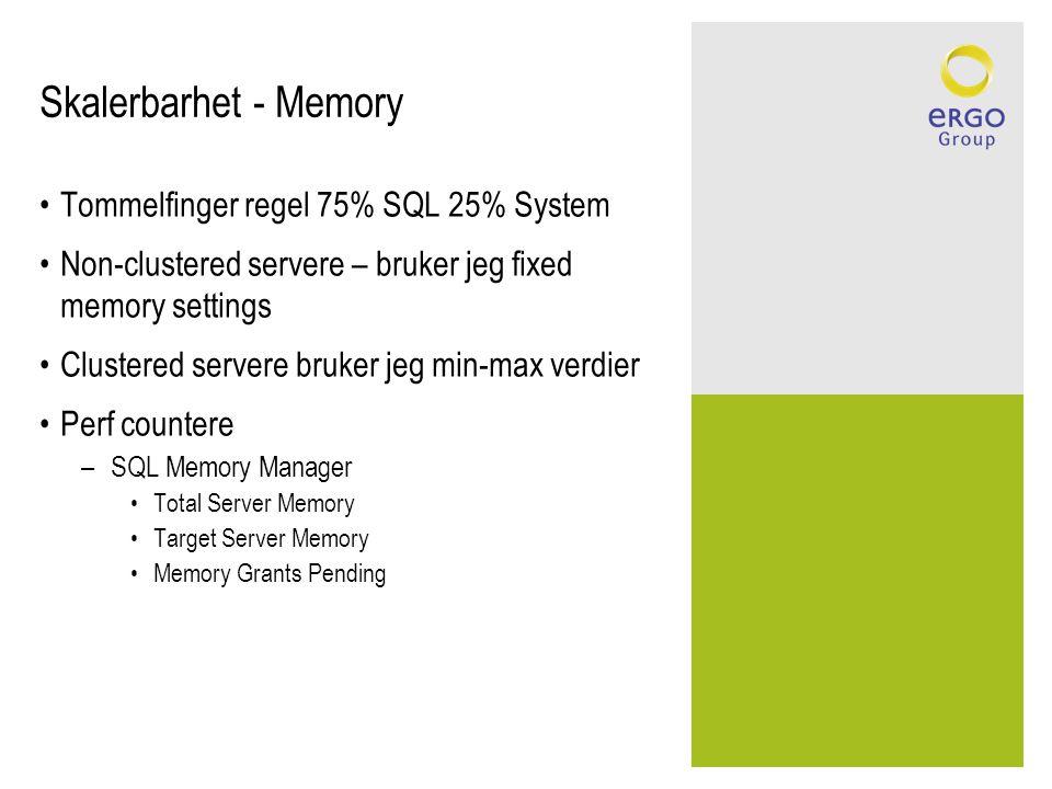 Skalerbarhet - Memory Tommelfinger regel 75% SQL 25% System