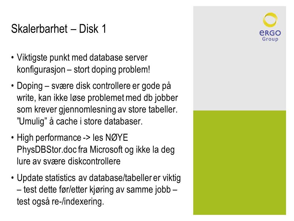 Skalerbarhet – Disk 1 Viktigste punkt med database server konfigurasjon – stort doping problem!
