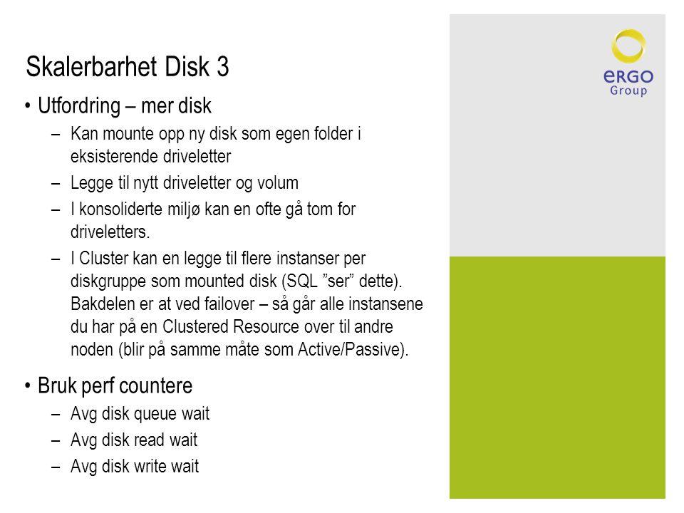 Skalerbarhet Disk 3 Utfordring – mer disk Bruk perf countere
