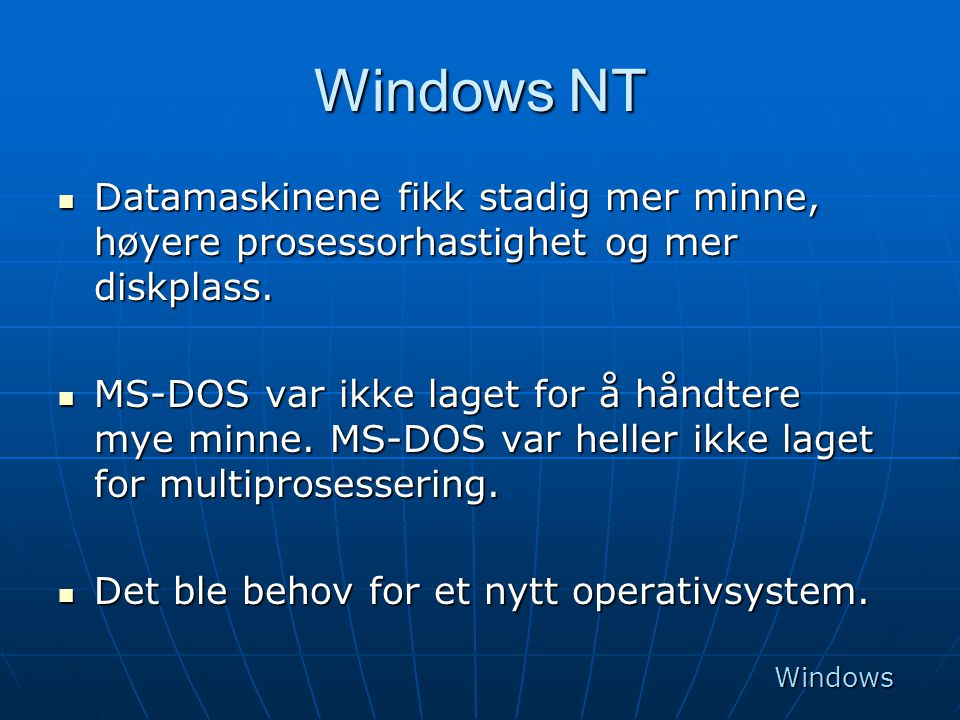 Windows NT Datamaskinene fikk stadig mer minne, høyere prosessorhastighet og mer diskplass.