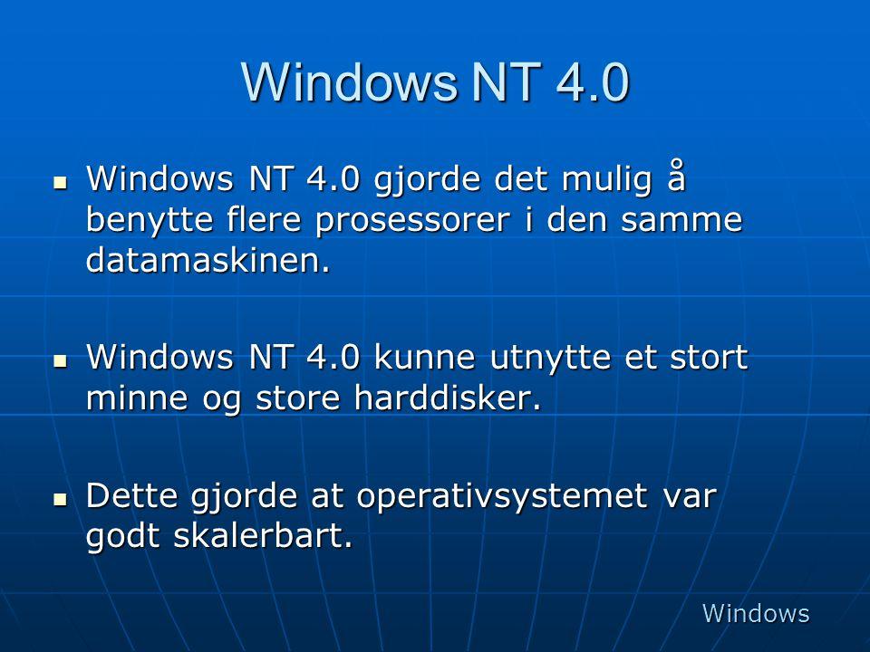 Windows NT 4.0 Windows NT 4.0 gjorde det mulig å benytte flere prosessorer i den samme datamaskinen.