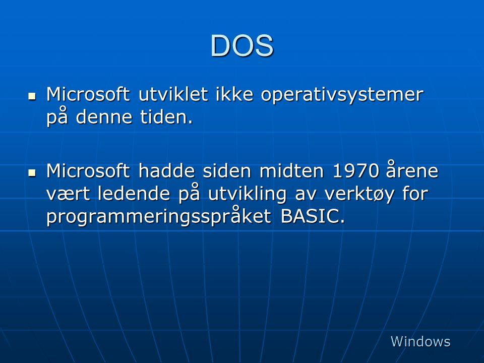 DOS Microsoft utviklet ikke operativsystemer på denne tiden.