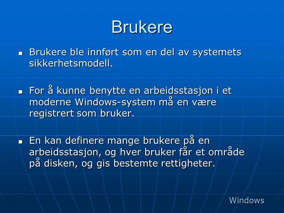 Brukere Brukere ble innført som en del av systemets sikkerhetsmodell.