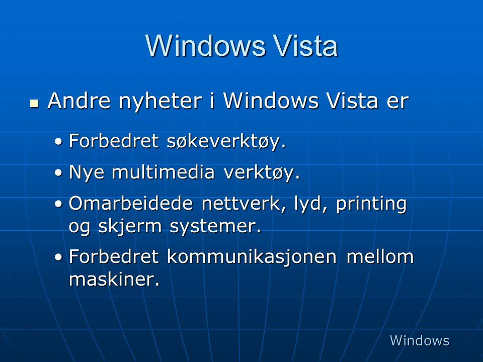 Windows Vista Andre nyheter i Windows Vista er Forbedret søkeverktøy.