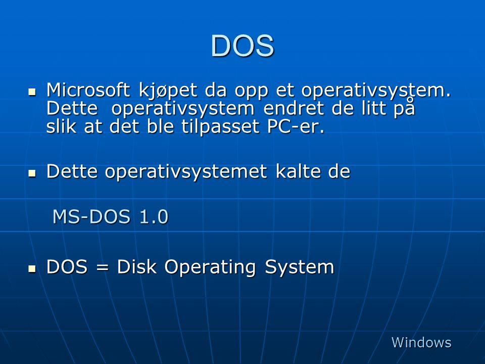 DOS Microsoft kjøpet da opp et operativsystem. Dette operativsystem endret de litt på slik at det ble tilpasset PC-er.