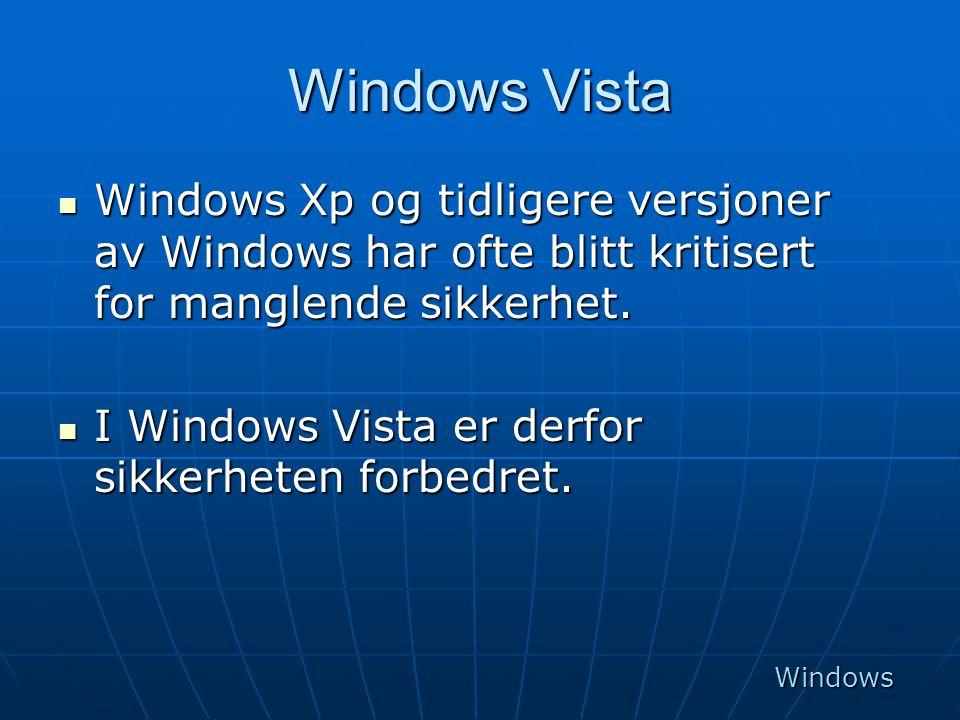 Windows Vista Windows Xp og tidligere versjoner av Windows har ofte blitt kritisert for manglende sikkerhet.