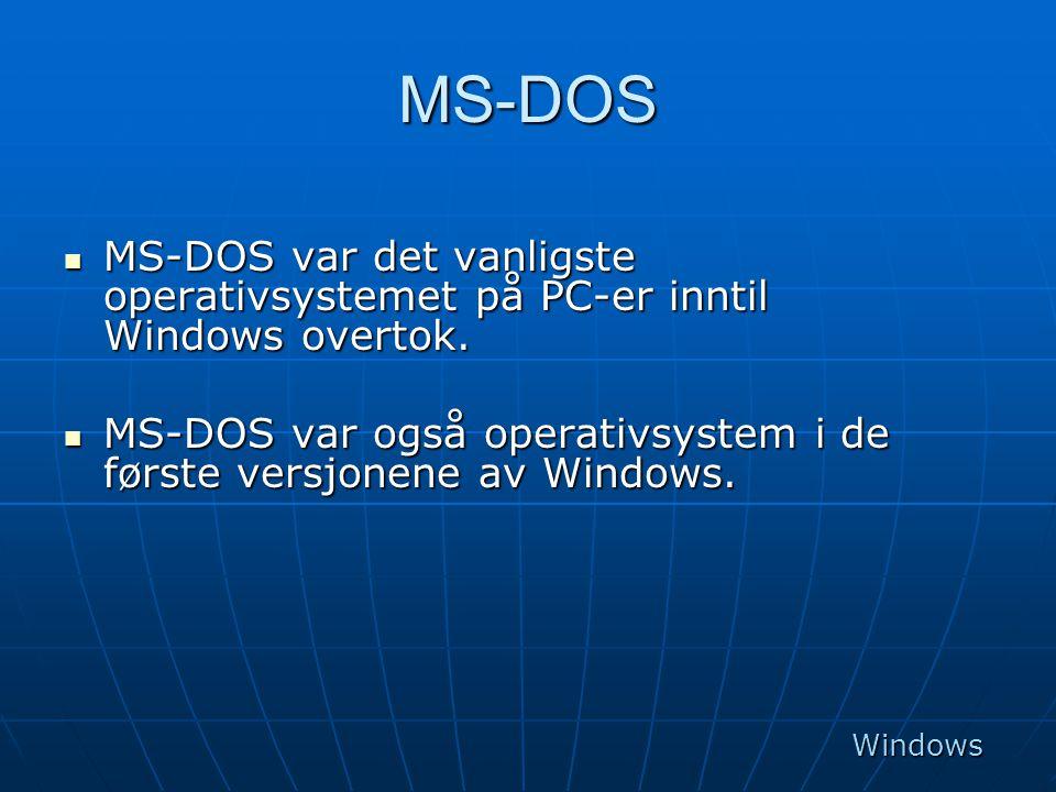 MS-DOS MS-DOS var det vanligste operativsystemet på PC-er inntil Windows overtok. MS-DOS var også operativsystem i de første versjonene av Windows.