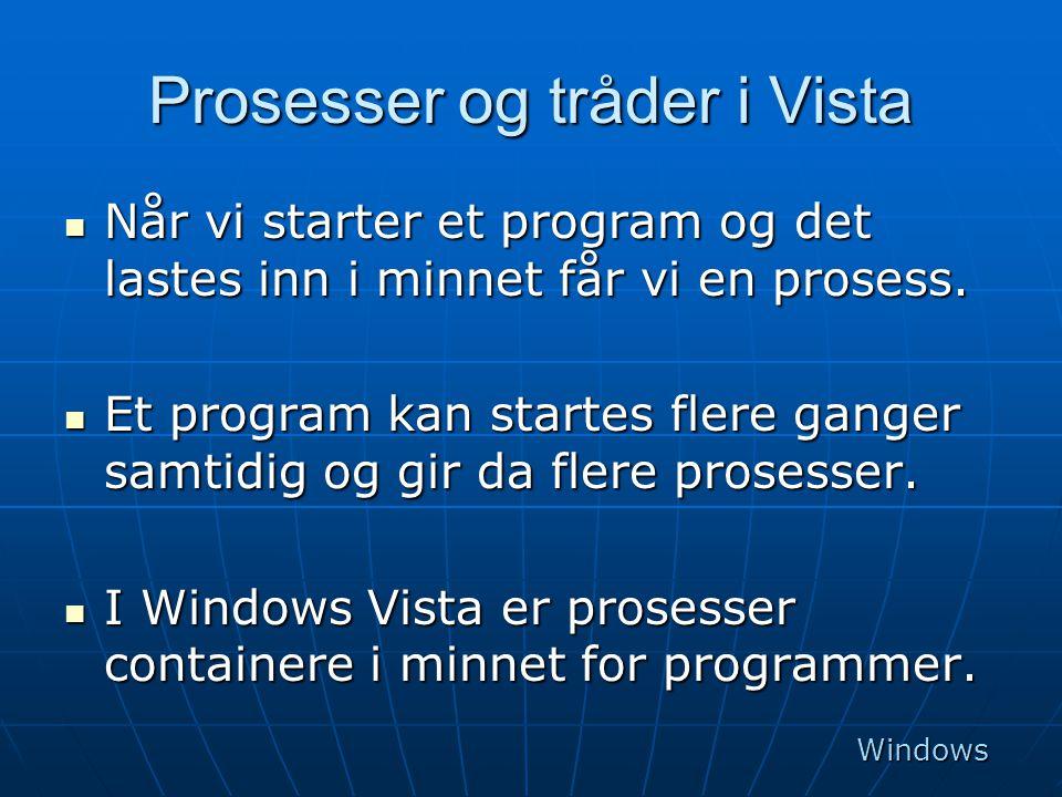 Prosesser og tråder i Vista