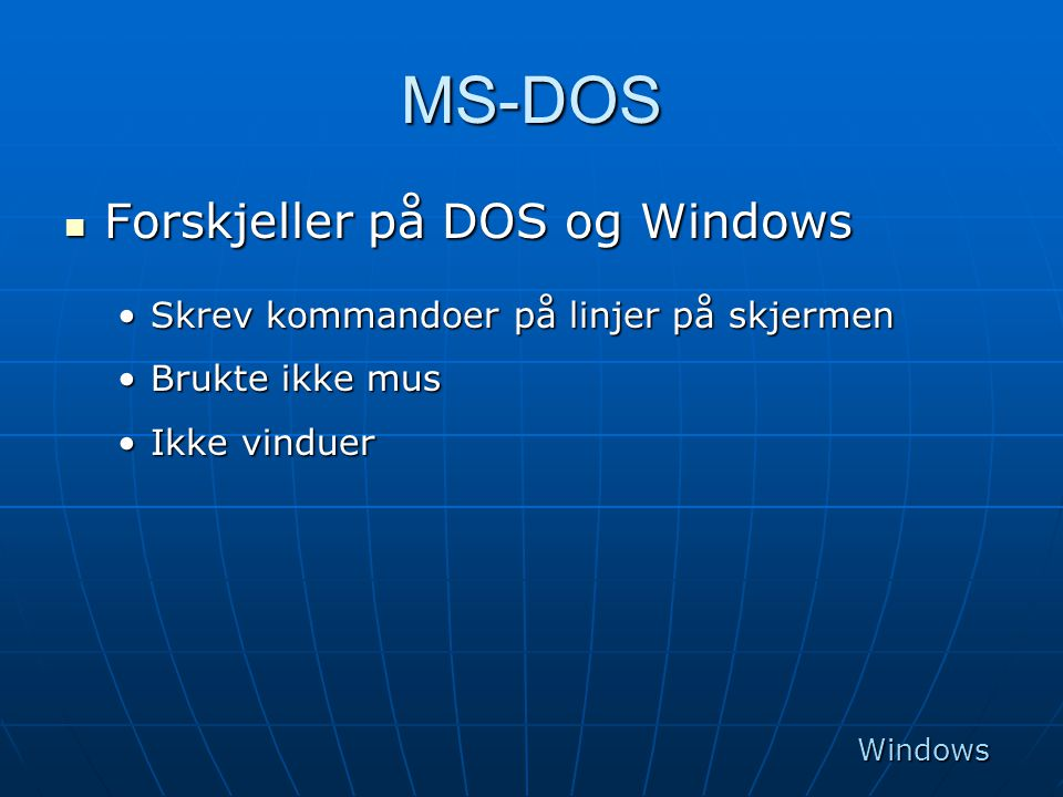 MS-DOS Forskjeller på DOS og Windows