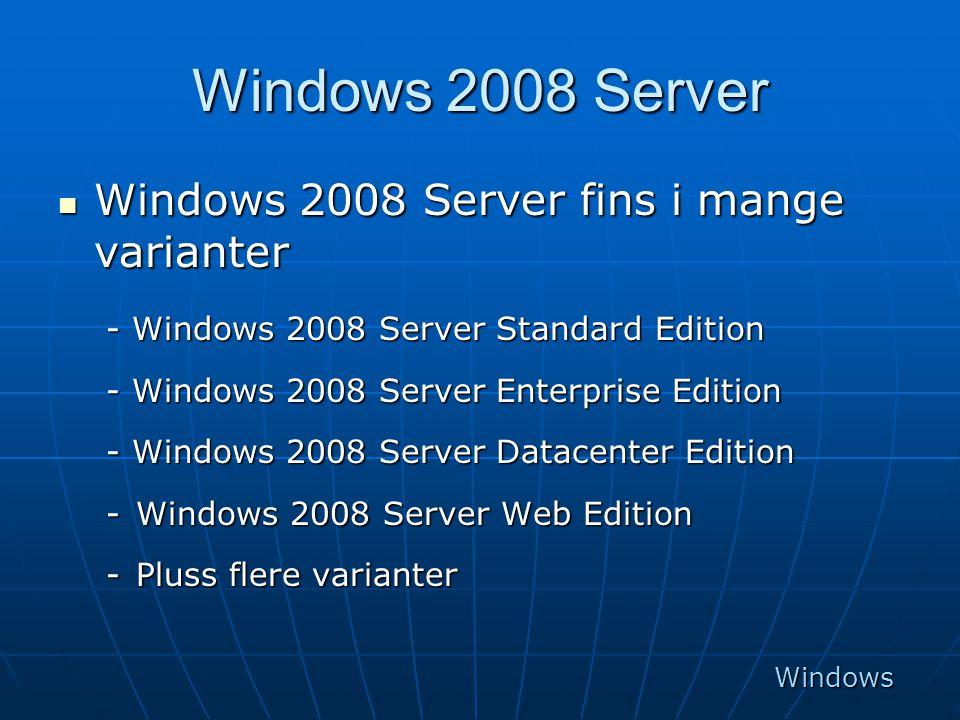 Windows 2008 Server Windows 2008 Server fins i mange varianter