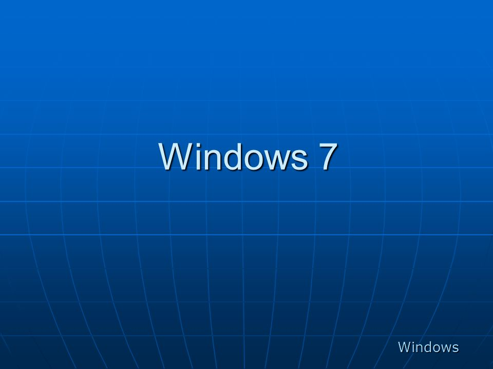 Windows 7 Windows