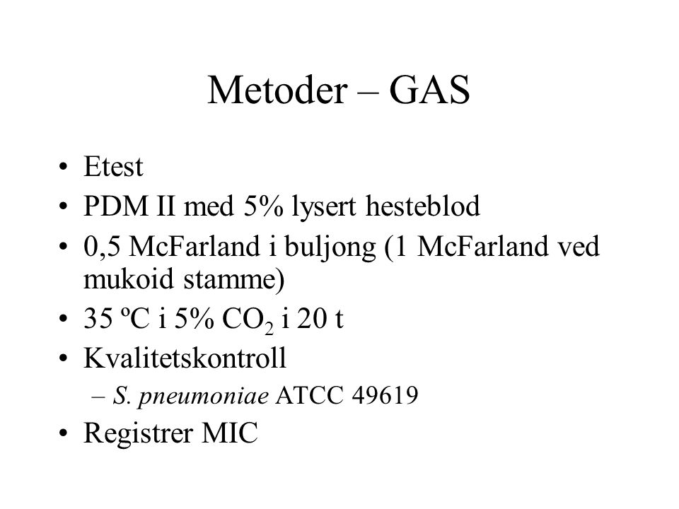 Metoder – GAS Etest PDM II med 5% lysert hesteblod