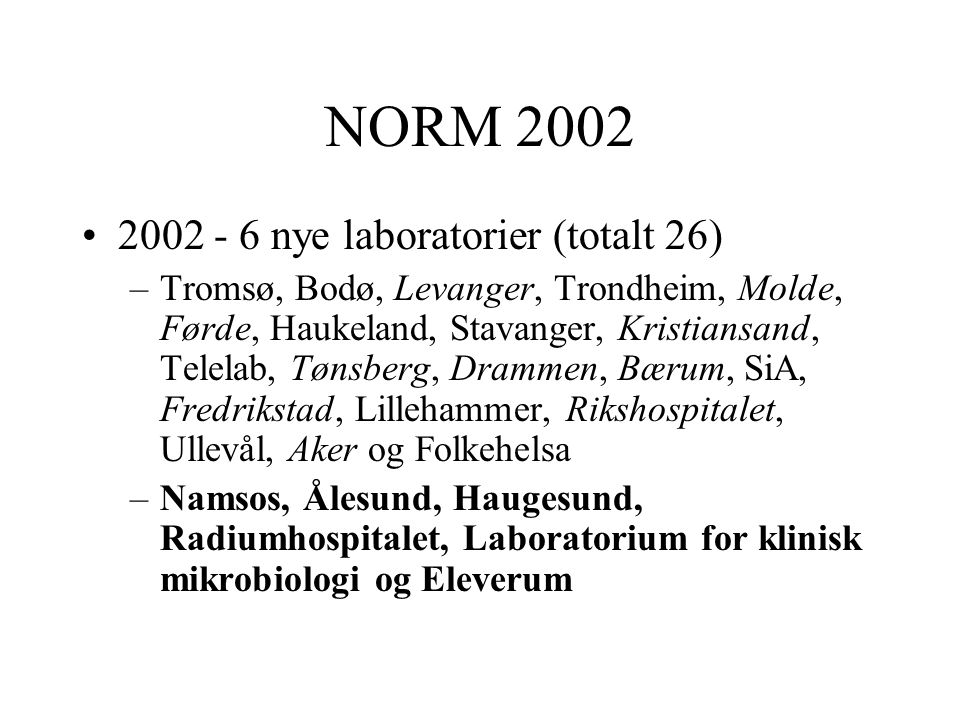 NORM 2002 2002 - 6 nye laboratorier (totalt 26)