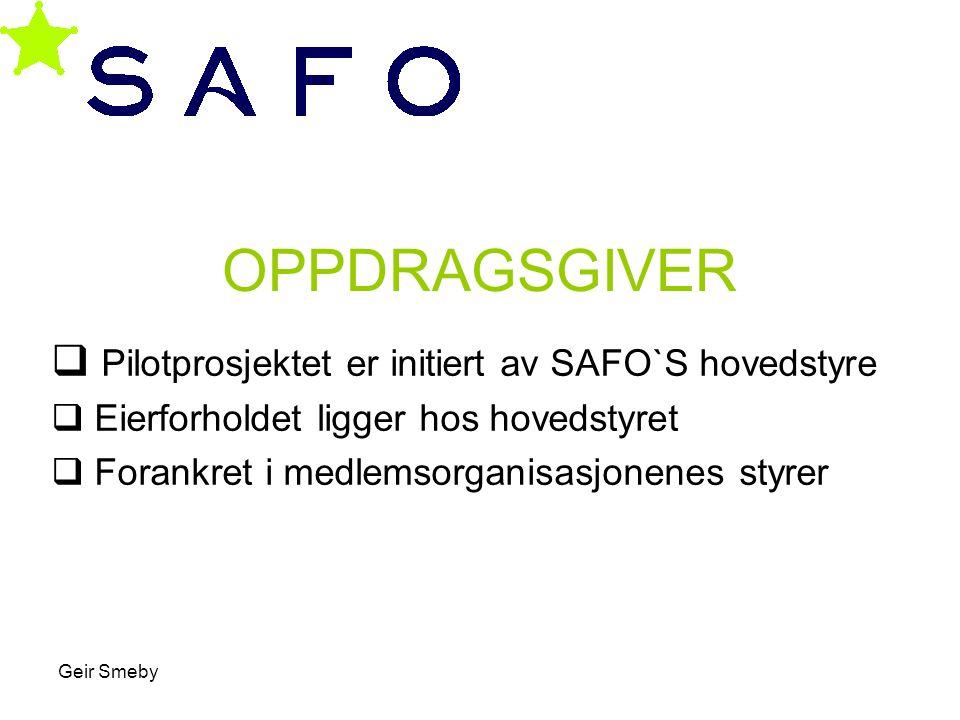 OPPDRAGSGIVER Pilotprosjektet er initiert av SAFO`S hovedstyre