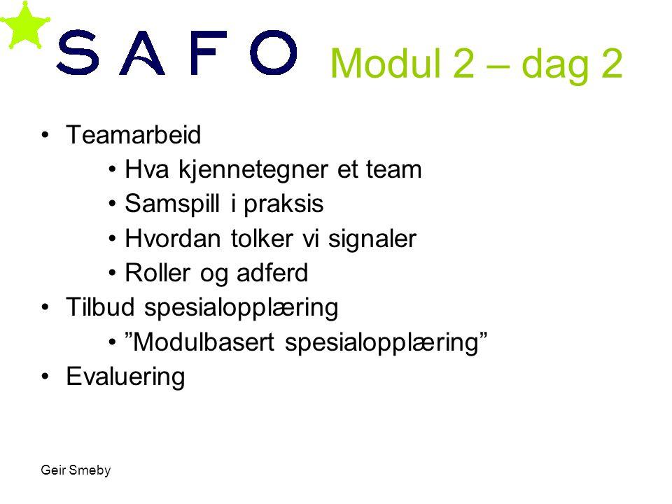 Modul 2 – dag 2 Teamarbeid Hva kjennetegner et team Samspill i praksis