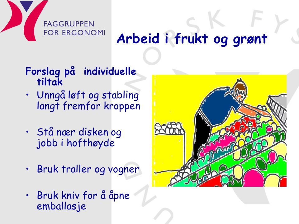 Arbeid i frukt og grønt Forslag på individuelle tiltak