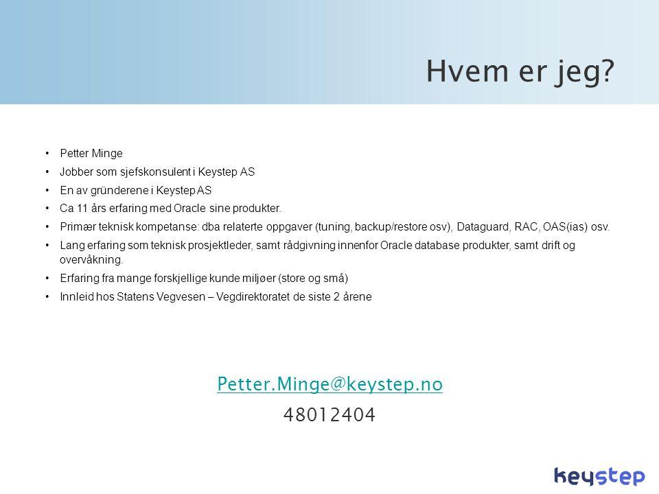 Hvem er jeg Petter.Minge@keystep.no 48012404 Petter Minge