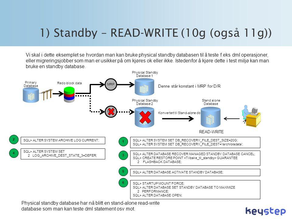 1) Standby – READ-WRITE (10g (også 11g))