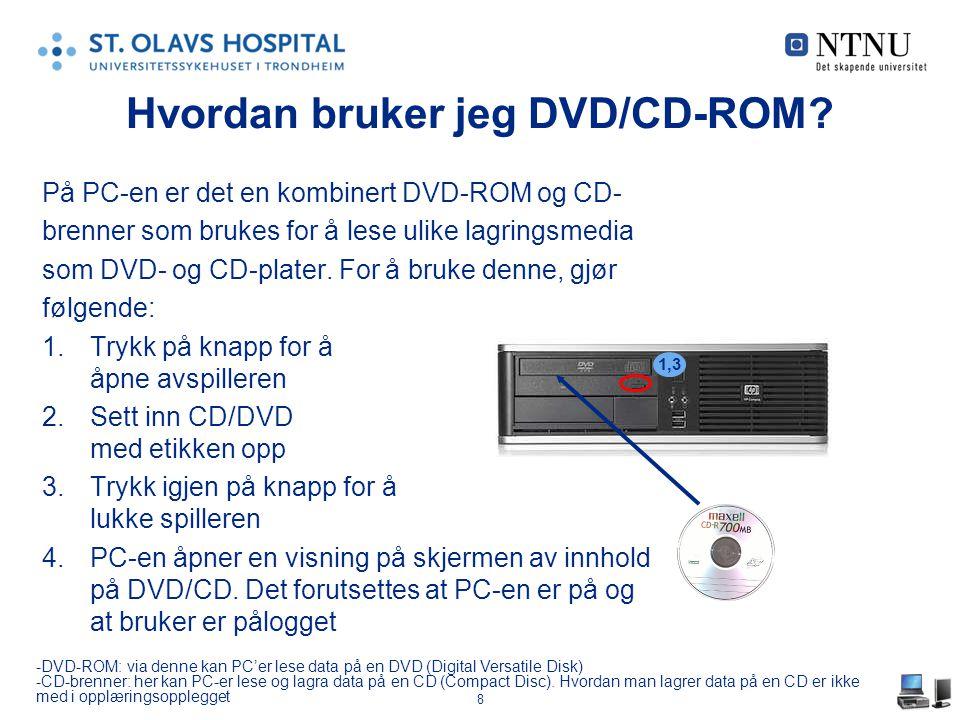 Hvordan bruker jeg DVD/CD-ROM