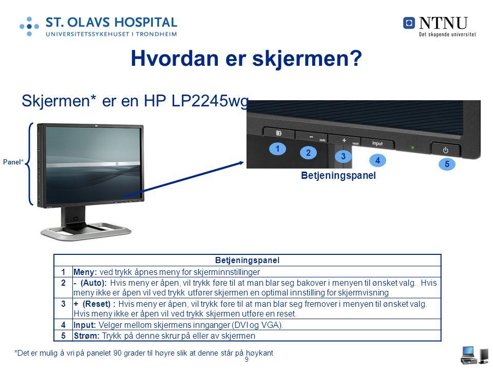 Hvordan er skjermen Skjermen* er en HP LP2245wg Betjeningspanel 1 2 3