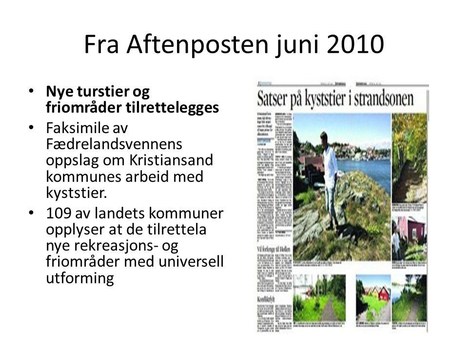Fra Aftenposten juni 2010 Nye turstier og friområder tilrettelegges