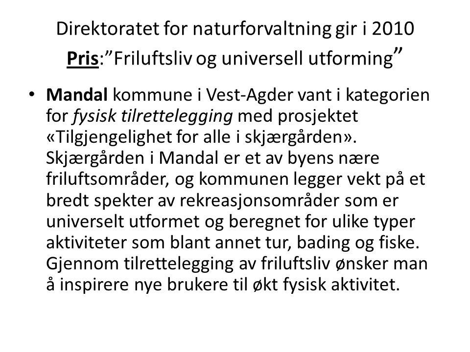 Direktoratet for naturforvaltning gir i 2010 Pris: Friluftsliv og universell utforming