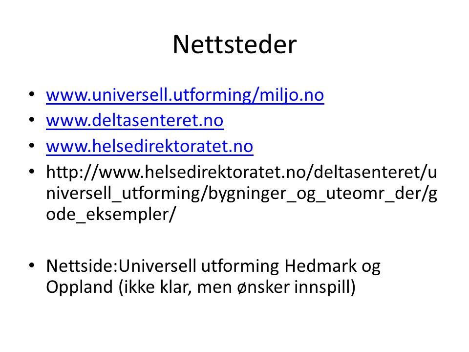 Nettsteder www.universell.utforming/miljo.no www.deltasenteret.no
