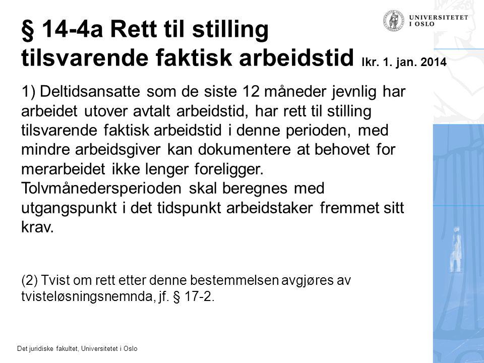 § 14-4a Rett til stilling tilsvarende faktisk arbeidstid Ikr. 1. jan