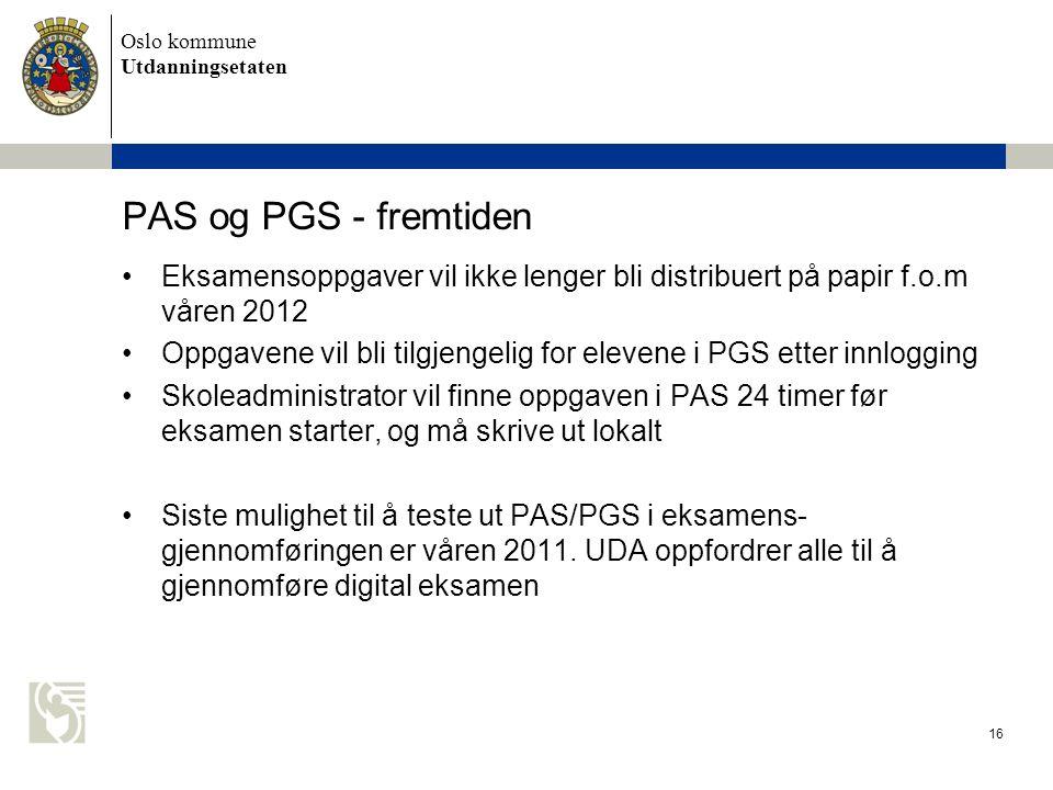 PAS og PGS - fremtiden Eksamensoppgaver vil ikke lenger bli distribuert på papir f.o.m våren 2012.