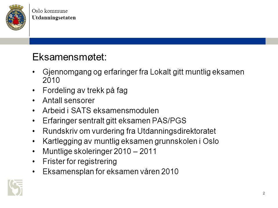 Eksamensmøtet: Gjennomgang og erfaringer fra Lokalt gitt muntlig eksamen 2010. Fordeling av trekk på fag.