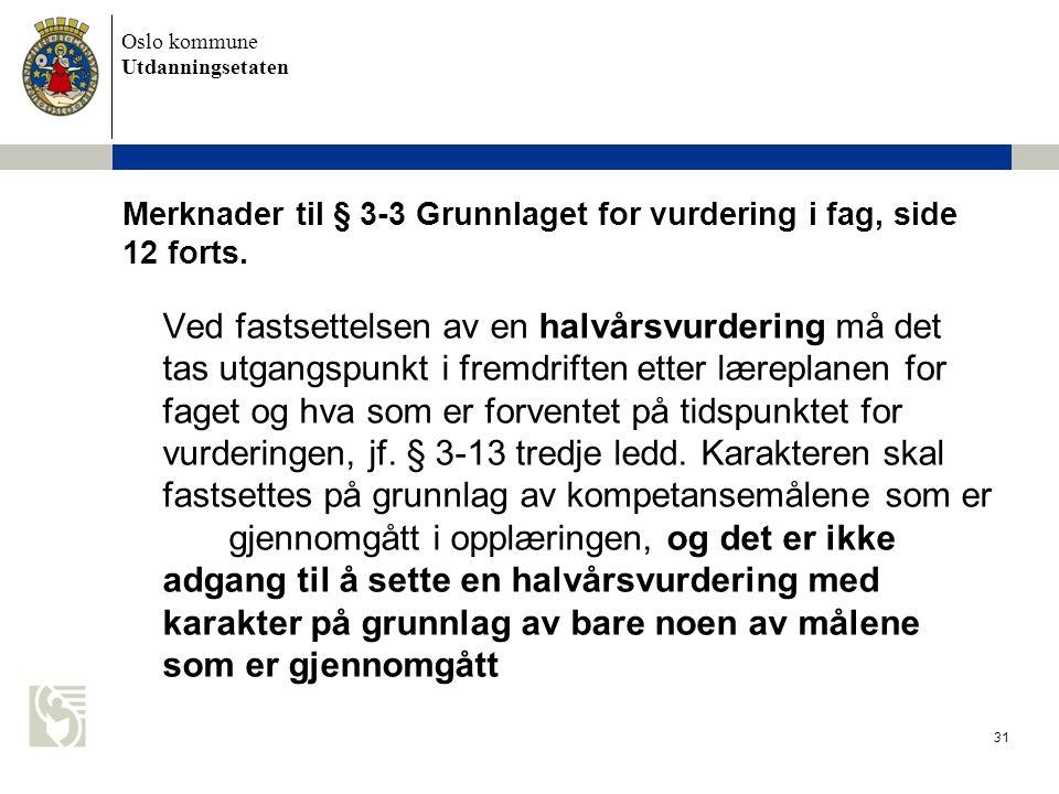 Merknader til § 3-3 Grunnlaget for vurdering i fag, side 12 forts.