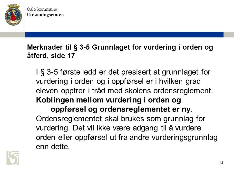 Merknader til § 3-5 Grunnlaget for vurdering i orden og åtferd, side 17